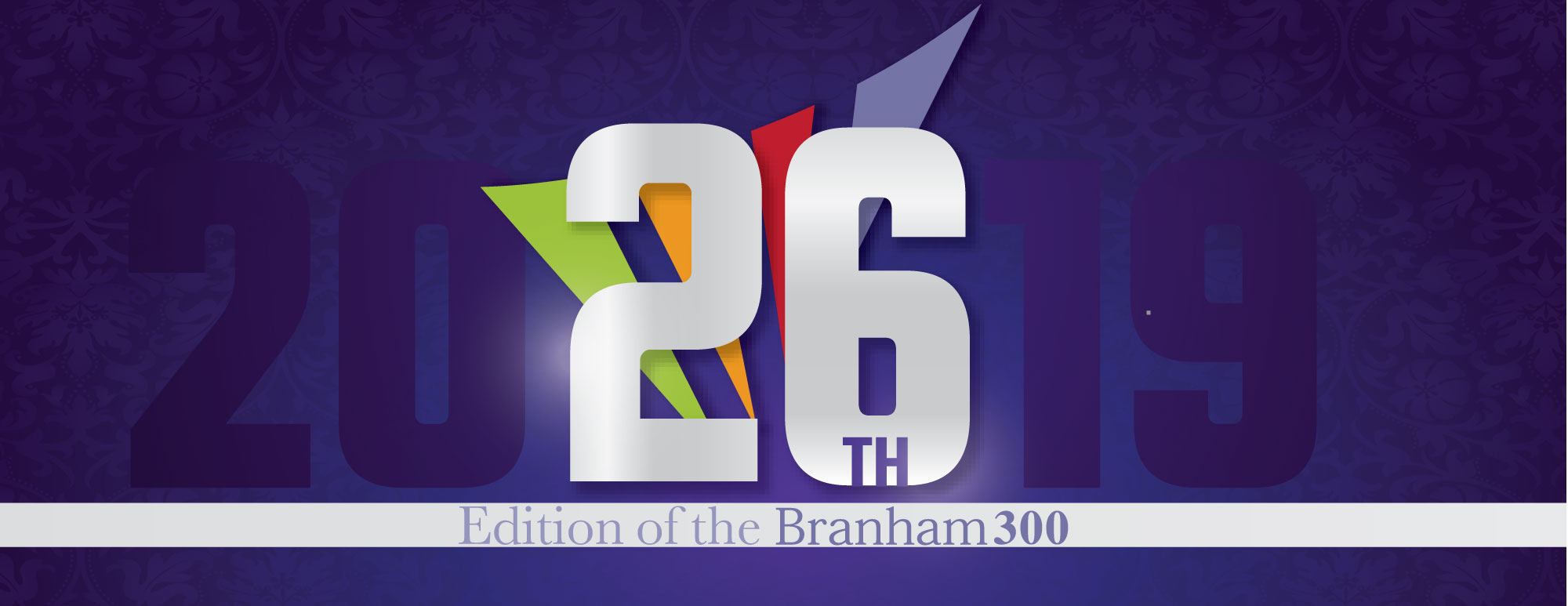 26th Edition of the Branham300